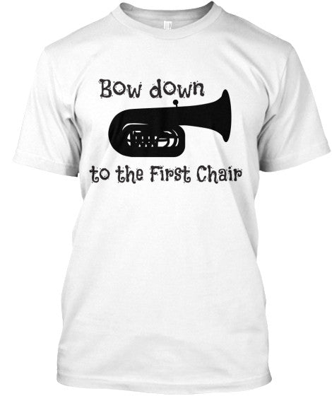 Tuba - Bow Down to the 1st Chair