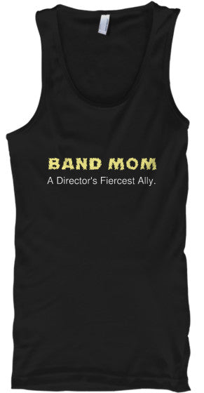 Band Mom - A Director's Fiercest Ally - Tank Top