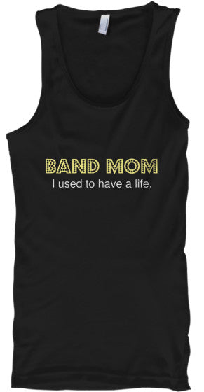 Band Mom - I used to have a life - Tank Top
