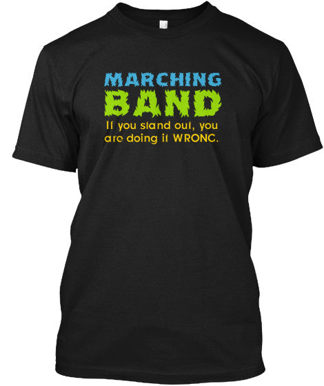 Marching Band - If You Stand Out, You're Doing It Wrong