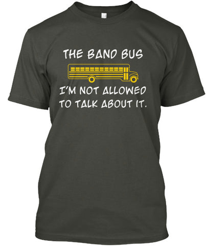 Band Bus - Not Allowed To Talk About It - T-Shirt