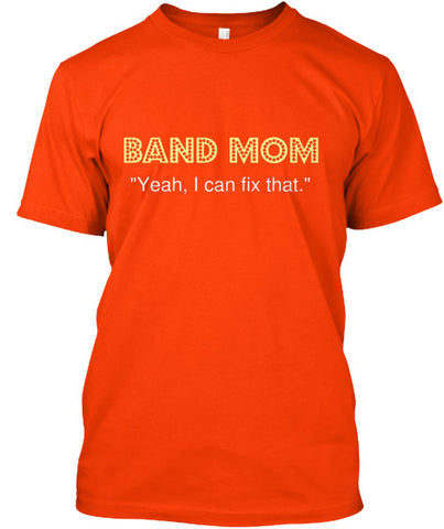 Band Mom - Yeah, I can fix that.