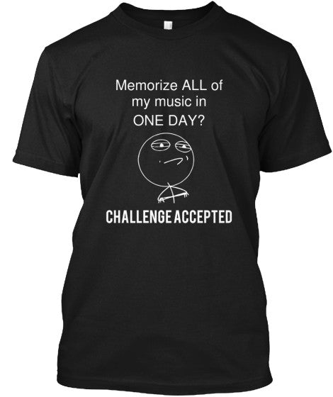 Challenge Accepted: Music - T-Shirt