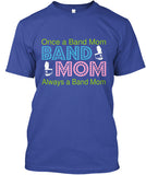 Once a Band Mom - Always a Band Mom