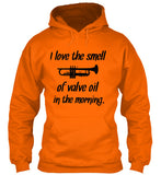 Trumpet - I love the smell of valve oil - Hoodie