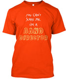 You Can't Scare Me - I'm a BAND DIRECTOR