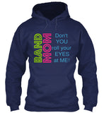 Band Mom - Don't Roll Your Eyes - Hoodie