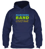 Marching Band - If You Stand Out - Hoodie