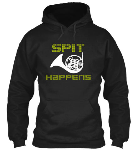 French Horn-Spit Happens - Hoodie
