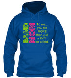 Band Mom - You are MORE than just a dot - Hoodie