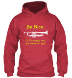 Trumpet - Be Nice, Or I'll Empty My Spit Valve On You - Hoodie