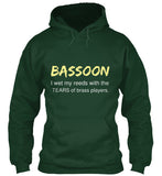 Bassoon - I wet my reeds with the tears of brass players - Hoodie