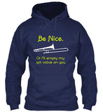 Trombone - Be Nice - Or I'll Empty My Spit Valve On You - Hoodie