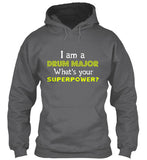 I'm a Drum Major - What's Your Superpower? Hoodie