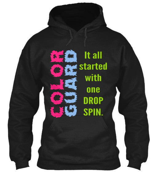 Color Guard - It all started with one drop spin - Hoodie