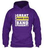 Behind Every Great Band Kid There's A Devoted Band Parent - Hoodie