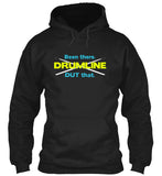 Drumline - Been There. DUT That - Hoodie