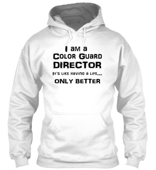 Color Guard Director Life - Black Lettering - Hoodie