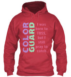 Color Guard - I was born to toss - Hoodie