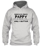 Marching Band Pappy Life - Black Lettering - Hoodie