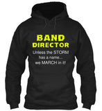 Band Director - We MARCH in it! Hoodie