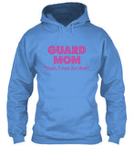 Guard Mom - Yeah, I can fix that. Hoodie