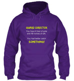 Guard Director - You Better Catch! Hoodie