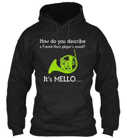 A French Horn's Mood...Mello - Hoodie