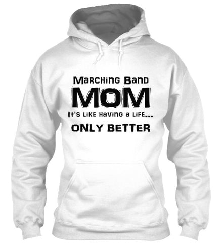 Marching Band Mom Life - Hoodie