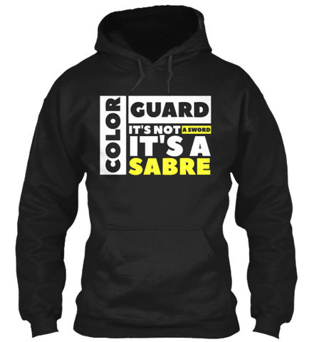 Color Guard - It's Not A Sword, It's A Sabre - Hoodie