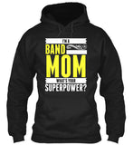 I'm a Band Mom - What's Your Superpower - Hoodie