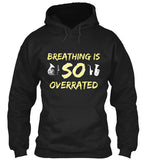 Band: Breathing is SO Overrated Hoodie