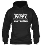 Marching Band Pappy Life - White Lettering - Hoodie