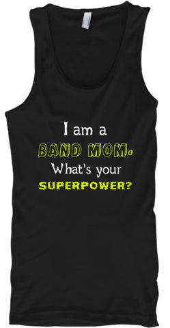 I am a BAND MOM. What's Your Superpower? - Tank Top