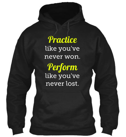 Practice and Perform - Hoodie