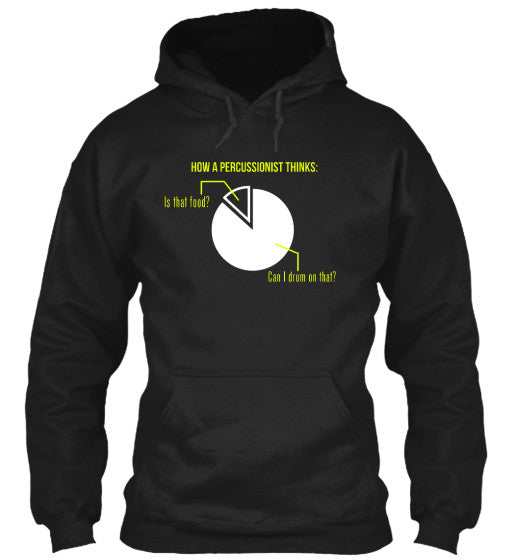 How A Percussionist Thinks - Hoodie