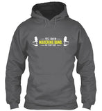 Yes, I am in Marching Band - No, it isn't easy - Hoodie