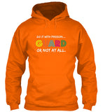 Guard: Do it with passion...Hoodie