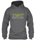 I gave that pitch VIBRATO - Hoodie