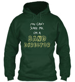 You Can't Scare Me - I'm a BAND DIRECTOR - Hoodie