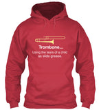 Trombone - Using the tears of a child as slide grease - Hoodie