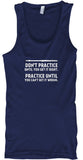Don't Practice Until You Get Right - Flute - Tank Top