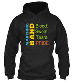 Marching Band - Blood. Sweat. Tears. Pride. Hoodie
