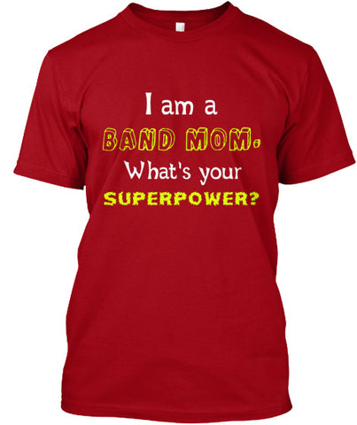 I am a BAND MOM. What's Your Superpower?