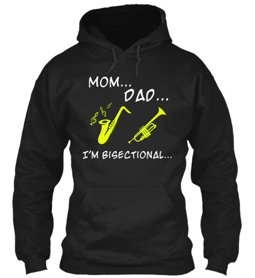 Mom...Dad...I'm Bisectional...Hoodie