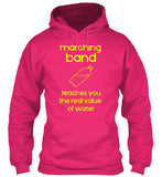 Marching Band Teaches You The Value of Water - Hoodie