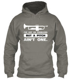 I've Got 99 Problems - Trumpet - Hoodie