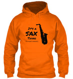It's A Sax Thing Tee - Black Lettering - Hoodie