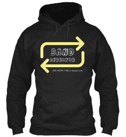 Band Director - ONE MORE TIME is a lie - Hoodie