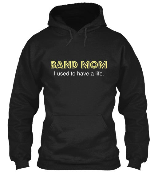 Band Mom - I used to have a life - Hoodie